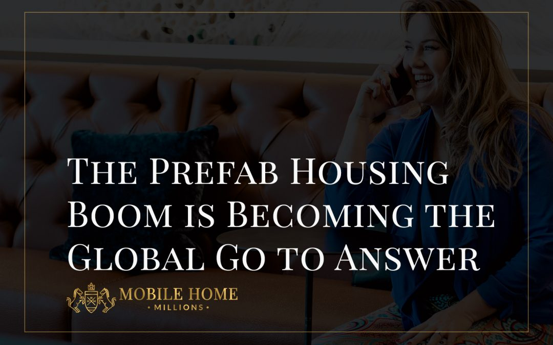 The Prefab Housing Boom is Becoming the Global Go to Answer