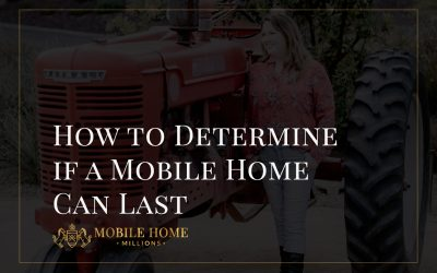 How to Determine if a Mobile Home Can Last