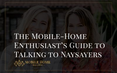The Mobile-Home Enthusiast's Guide to Talking to Naysayers