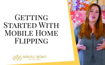 Getting Started With Mobile Home Flipping