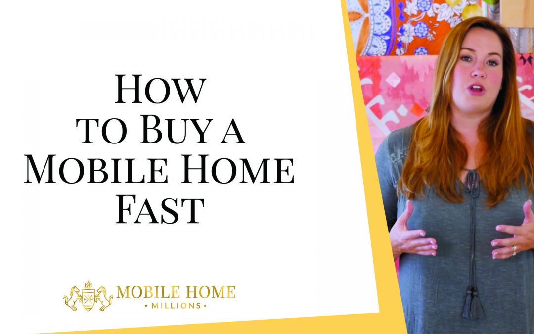 How to Buy a Mobile Home Fast