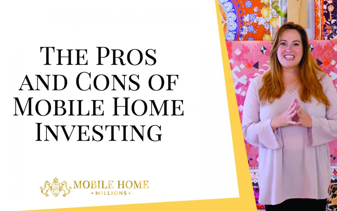 The Pros and Cons of Mobile Home Investing