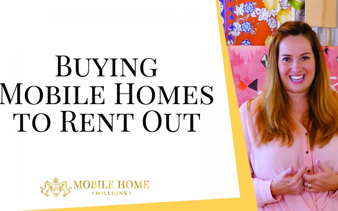 Buying Mobile Homes to Rent Out