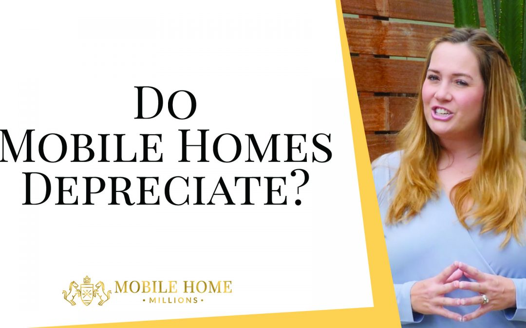 Do Mobile Homes Depreciate?