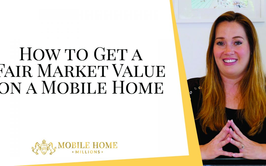 How to Get a Fair Market Value on a Mobile Home
