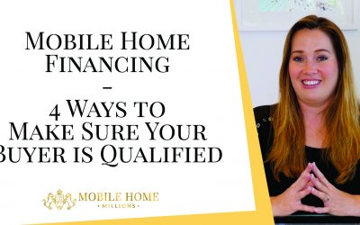 Mobile Home Financing – 4 Ways to Make Sure Your Buyer is Qualified