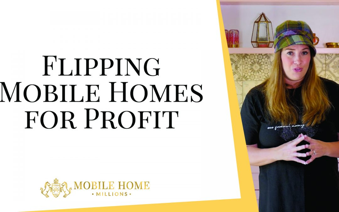 Flipping Mobile Homes for Profit