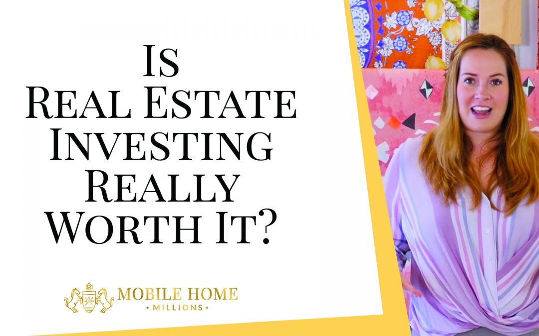 Is Real Estate Investing Really Worth It?