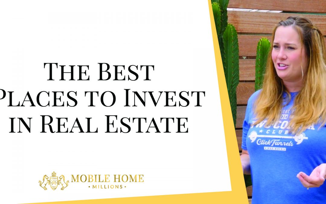 The Best Places to Invest in Real Estate