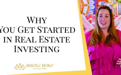 Why You Get Started in Real Estate Investing