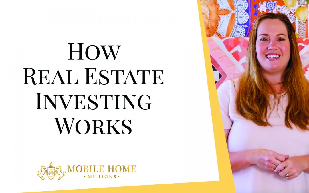 How Real Estate Investing Works