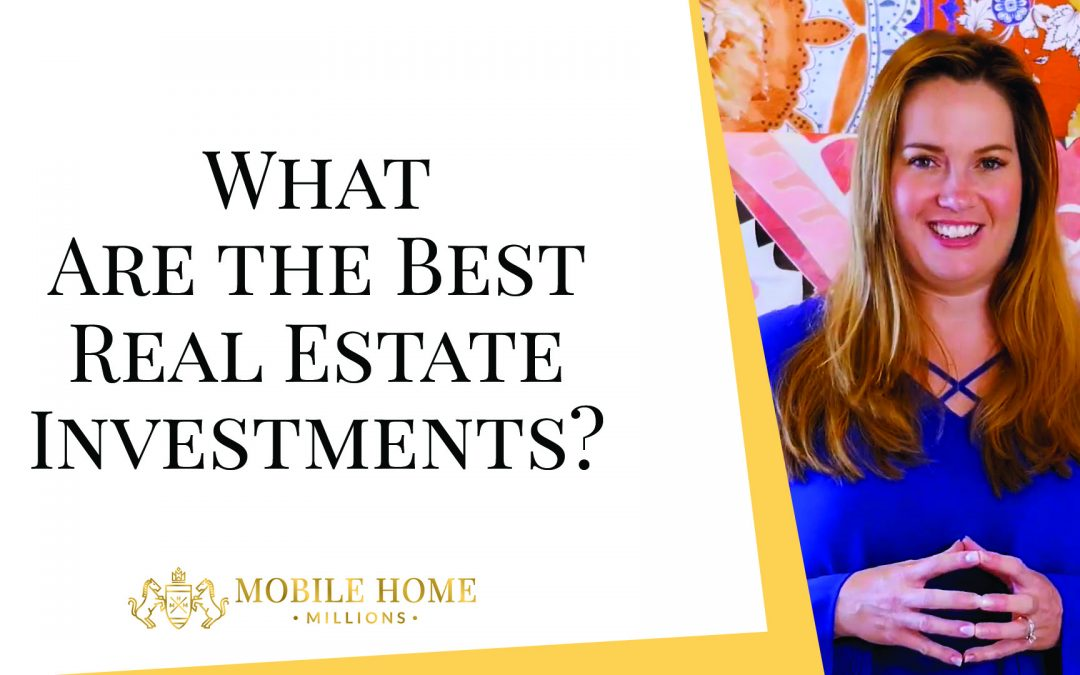 What Are the Best Real Estate Investments?