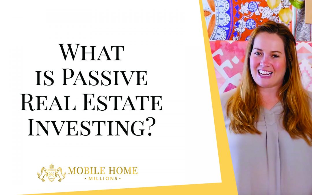 What is Passive Real Estate Investing?