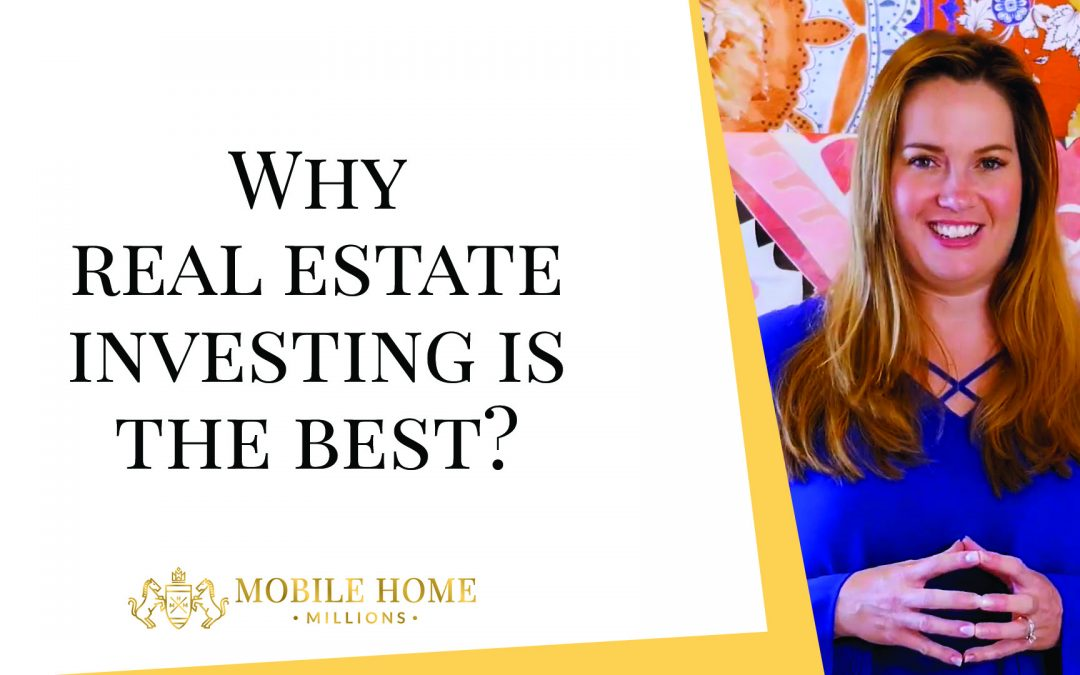 Why Real Estate Investing is the Best
